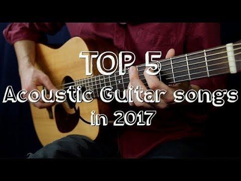 TOP 5 Acoustic guitar songs in 2017 + FREE TAB