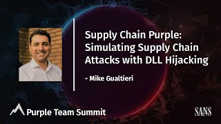 Supply Chain Purple: Simulating Supply Chain Attacks With DLL Hijacking | Purple Team Summit 2021