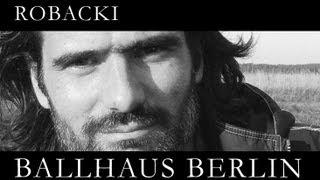 """""""Ballhaus Berlin"""" - Ballade von ROBACKI"""