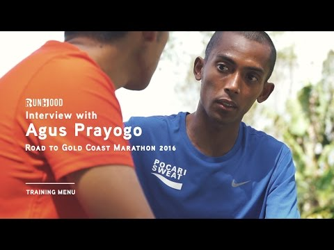 INTERVIEW: Agus Prayogo | Training Menu | Road to Gold Coast Marathon 2016