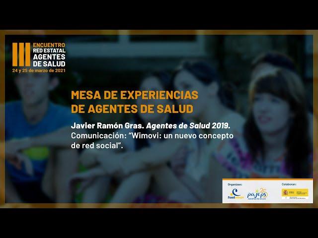 Wimovi: un nuevo concepto de red social. Javier Ramón Gras (Agente de Salud PAJEPS 2019)