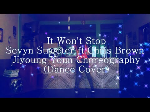 It Won't Stop Sevyn Streeter ft Chris BrownJiyoung Youn Choreography Cover