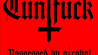 CUNTFUCK - Possessed by alcohol (2006)