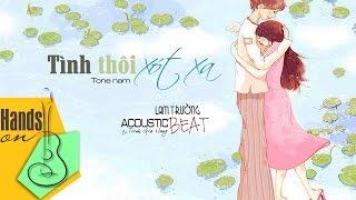 Tình thôi xót xa » Lam Trường ✎ acoustic Beat (tone nam) by Trịnh Gia Hưng