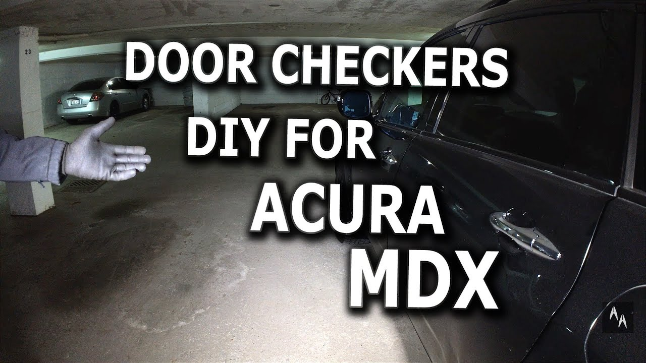 Door Checkers Diy For 2008 Acura Mdx Youtube