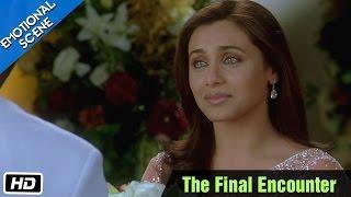 The Final Encounter Emotional Scene Kabhi Alvida Naa Kehna Abhishek Bachchan Rani Mukherjee
