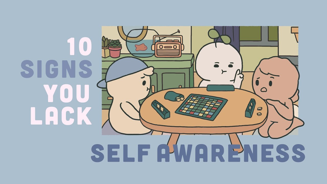 Download 10 Signs You Lack Self Awareness