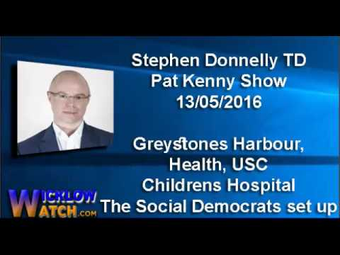 Stephen Donnelly TD, Pat Kenny Show, 13-05-2016 Social Democrats