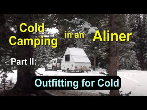 Cold Camping in an Aliner Part Two: Outfitting Trailer for Cold