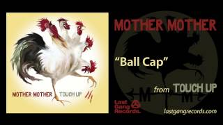 Mother Mother - Ball Cap