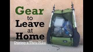 Gear to Leave at Home during a Thru-Hike