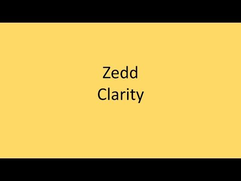 Zedd - Clarity LYRICS