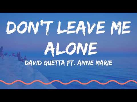 David Guetta Ft. Anne Marie - Dont Leave Me Alone (Lyrics VIdeo)