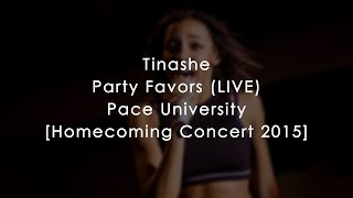 TINASHE - PARTY FAVORS (LIVE) | 10-22-15 | #PaceHomecoming2015