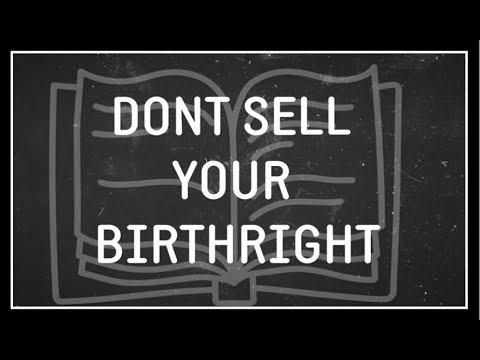 Image result for DO NOT SELL YOUR BIRTHRIGHT