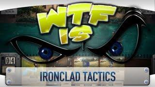 ► WTF Is... - Ironclad Tactics ?