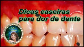 Dicas caseiras para dor de dente