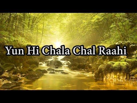 Yun Hi Chala Chal Rahi