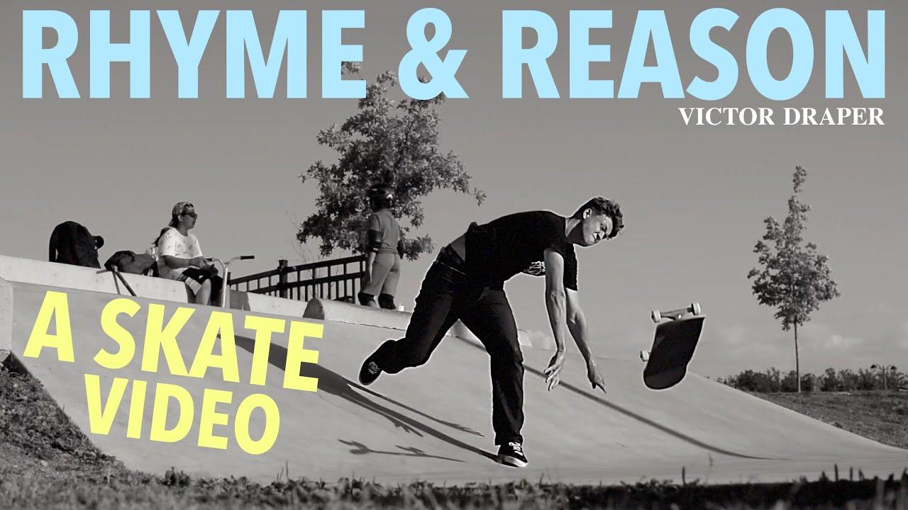 Rhyme & Reason Skate Part - Victor Draper