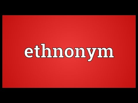 Ethnonym Meaning