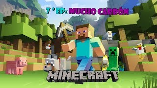 Minecraft - EP.7 Carbón, piedra y mas carbón + 1º planta terminada!