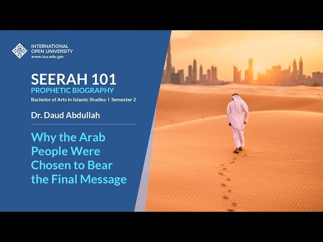Why the Arab People Were Chosen to Bear the Final Message - Seerah 101