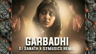 GARBADHI_(REMIX) DJ SANATH x S2Musics