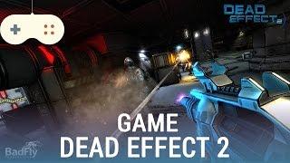 Vật Vờ| Dead Effect 2: game nhập vai kinh dị hấp dẫn