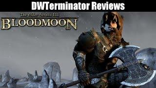 2000 Subscribers Review (2 of 2) - The Elder Scrolls III: Bloodmoon