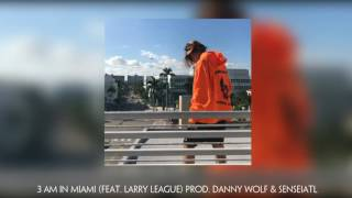 KiD TRUNKS - 3 AM IN MIAMI (Feat. Larry League) Prod. Danny Wolf & SenseiATL