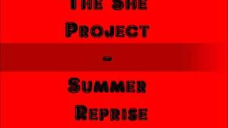 The She Project - Summer Reprise