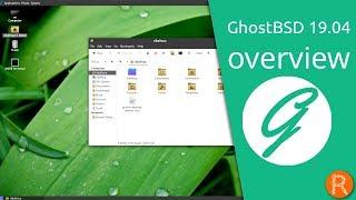ghostBSD 19.04 overview  A simple, elegant desktop BSD Operating System