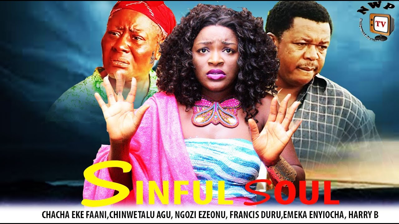 Download Sinful Soul   -2014 Latest Nigerian Nollywood Movie