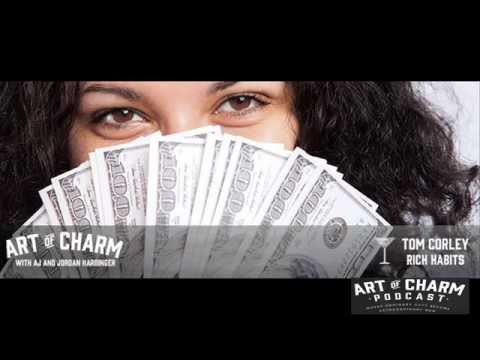 Tom Corley | Rich Habits: How To Build Wealth Daily - The Art of Charm Podcast #313