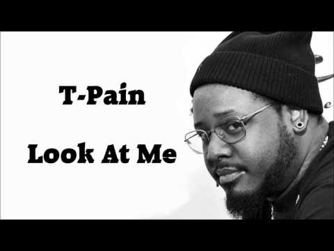 T Pain   Look At Me (2016 Song)