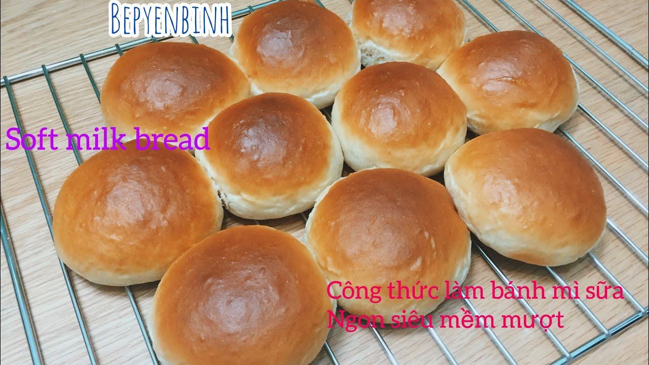 Cách làm bánh mì sữa siêu mềm , bánh mì sữa mềm Soft milk bread Bếp Yên Bình