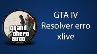GTA 4 - Como resolver o erro xlive [ ATUALIZADO ]