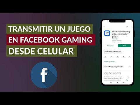 Cómo Transmitir un Juego en Facebook Gaming Desde Celular Android