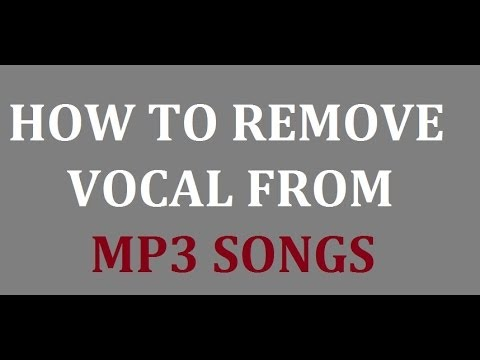 How To Remove VOCAL from a MP3 Song To Make a Karoke Easy 2015