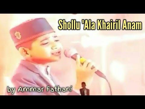 Shollu 'Ala Khoiril Anam By Ammar Fathani