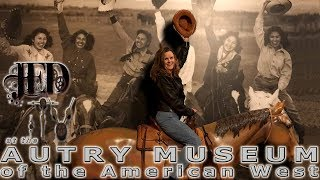 [REVIEW] The Autry Museum of the American West (Gene Autry)