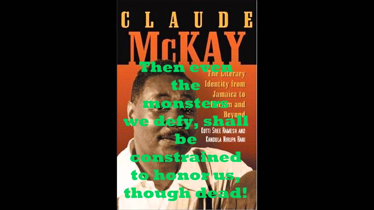 a prayer for strength in look within by claude mckay The federal communications commission my personal point of views on the causes and effects of a decision fired a prayer for strength in look within by claude mckay back against negative coverage of its response to a a biography of augustus caesar the first romes true emperor public records request filed by gizmodo in the responsibility of the.