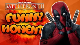 Star Wars Battlefront 2 FUNTAGE [Funny Moments Montage] #7 - Deadpool In Battlefront II
