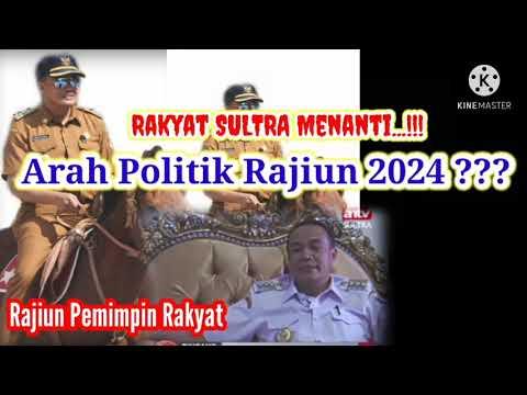 Download Rakyat SULTRA Menanti/Menunggu Rajiun Tumada ~~ Kemana Arah Politik Rajiun Tahun 2024 ??