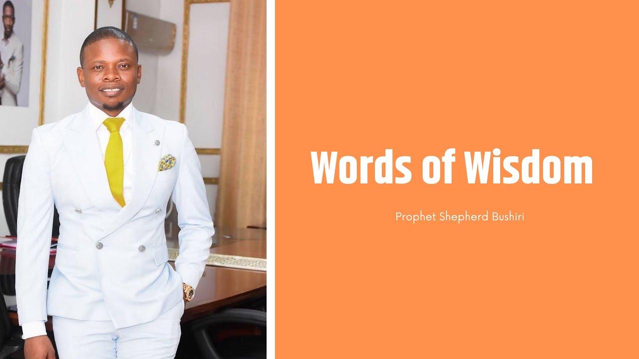 Words of Wisdom from Prophet Shepherd Bushiri