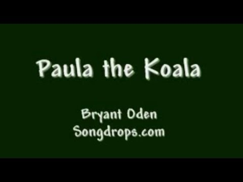 Paula the Koala. A funny song