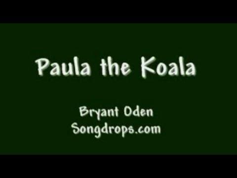 FUNNY SONG #7: Paula the Koala