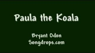 Repeat youtube video FUNNY SONG #7: Paula the Koala