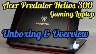 Acer Predator Helios 300 G3-572 Gaming Laptop   Unboxing & Overview