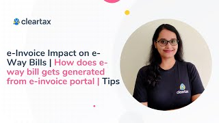 e-Invoice Impact on e-Way Bills | How does e-way bill gets generated from e-invoice portal | Tips